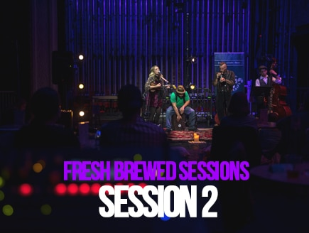 Fresh Brewed Sessions | Session 2